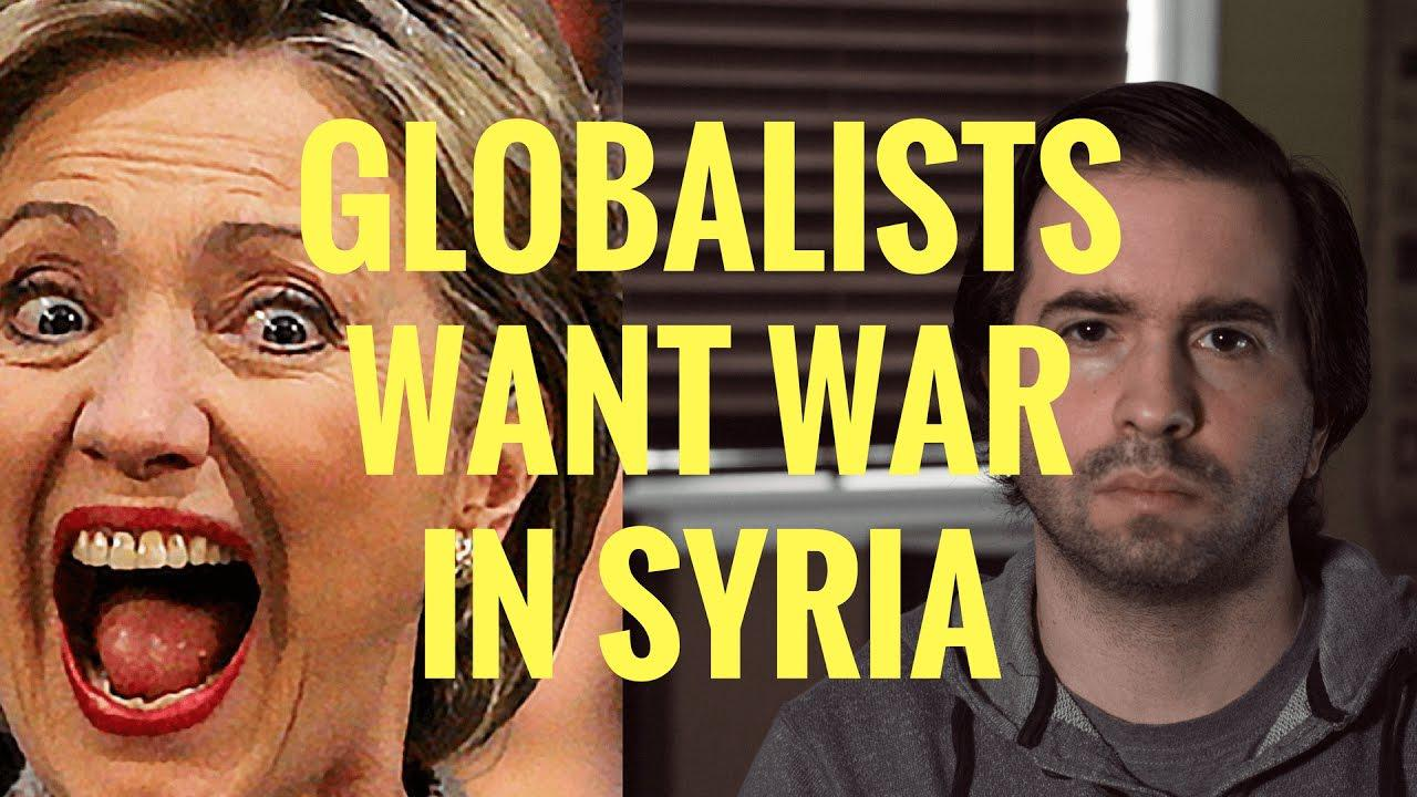 Video: Globalists Want War In Syria!