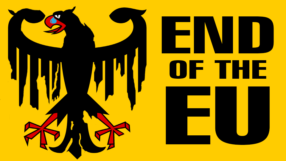 End of the EUa END of the Crypto German EMPIRE & Old WORLD ORDER